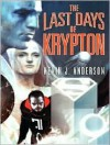 The Last Days of Krypton (Superman Series) - Kevin J. Anderson, William Dufris