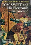 Tom Swift and His Electronic Retroscope - Victor Appleton II, Graham Kaye