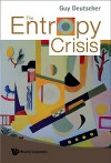The Entropy Crisis - Guy Deutscher