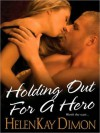 Holding Out For A Hero (Men of Hawaii #4) - HelenKay Dimon