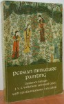 Persian Miniature Painting - Laurence Binyon, Basil Gray, J.V. Wilkinson