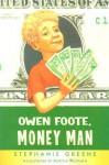 Owen Foote, Money Man - Stephanie Greene, Martha Weston