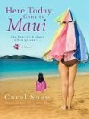 Here Today, Gone to Maui - Carol Snow