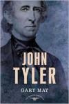John Tyler - Gary May, Arthur M. Schlesinger Jr., Sean Wilentz
