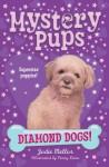Diamond Dogs! - Jodie Mellor, Penny Dann