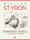 Darkness Visible: A Memoir of Madness (Open Road) - William Styron