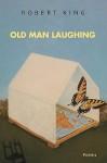 Old Man Laughing - Robert King