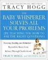 The Baby Whisperer Solves All Your Problems - Tracy Hogg, Melinda Blau