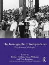 The Iconography Of Independence H - Robert Holland, Susan Williams, Terry Barringer