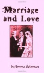 Marriage and Love - Emma Goldman