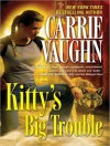 Kitty's Big Trouble - Marguerite Gavin, Carrie Vaughn