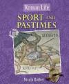 Sport and Pastimes (Roman Life) - Nicola Barber