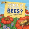What If There Were No Bees?: A Book about the Grassland Ecosystem - Suzanne Slade, Carol Schwartz