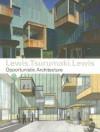 Lewis.Tsurumaki.Lewis: Opportunistic Architecture - Paul Lewis, David J. Lewis, Marc Tsurumaki
