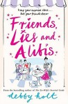 Friends, Lies and Alibis - Debby Holt
