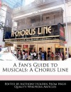 A Fan's Guide to Musicals: A Chorus Line - Anthony Holden
