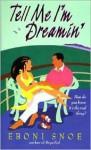Tell Me I'm Dreamin' - Eboni Snoe