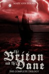 The Briton and the Dane: The Complete Trilogy - Mary Ann Bernal