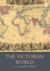 The Victorian World - Martin Hewitt