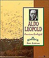 Aldo Leopold: Am Ecologist - Peter Anderson