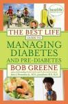 The Best Life Guide to Managing Diabetes and Pre-Diabetes - Bob Greene, Janis Jibrin, John J. Merendino Jr.