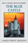 The Blue Castle - L.M. Montgomery