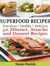 Superfood Recipes Healthy Eats - Susan Daniels