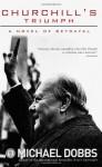 Churchill's Triumph - Michael Dobbs