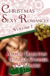 Christmas Sexy Romances (Best Short Stories of 2013) - Jennifer Conner, Amber Daulton, J.W. Stacks