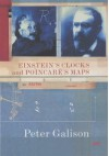 Einstein's Clocks And Poincaré's Maps: Empires Of Time - Peter Galison