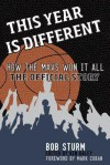 This Year Is Different: How the Mavs Won It All-The Official Story - Bob Sturm, Ken Daley, Mark Cuban