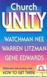 Church Unity - Watchman Nee, Gene Edwards