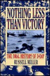 Nothing Less Than Victory: The Oral History of D-Day - Russell Miller, Books Quill