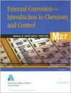 External Corrosion: Introduction to Chemistry and Control: Manual of Water Supply Practices M27 - American Water Works Association