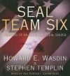 SEAL Team Six: Memoirs of an Elite Navy SEAL Sniper (Audiocd) - Howard E. Wasdin