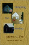 Tracking the Morning - Robert A. Fink, Donald Hall