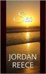 Sea (A Steamy Romance) - Jordan Reece