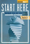 Start Here - Volume 2 - Read Your Way Into 25 Amazing Authors - Jeff O'Neal, Rebecca Joines Schinsky