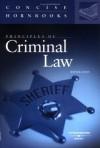 Principles of Criminal Law (Concise Hornbook Series) - Wayne R. Lafave, David C. Baum