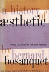 A History of Aesthetic: From the Greeks to the 20th Century - Bernard Bosanquet