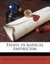 Essays in Radical Empiricism - William James, Ralph Perry