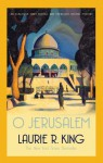 O Jerusalem (Mary Russell & Sherlock Holmes) - Laurie R. King