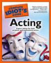 The Complete Idiot's Guide to Acting - Paul Baldwin