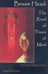 Bessie Head: The Road of Peace of Mind - Joyce Johnson