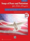 Songs of Peace and Patriotism for Solo Singers: 10 Contemporary Settings for Solo Voice and Piano for Recitals, Concerts, and Contests (Medium Low Voice), Book & CD - Jay Althouse