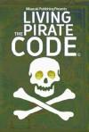 Living the Pirate Code - Mikazuki Publishing House