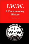IWW: A Documentary History - Lenny Flank
