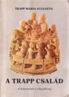 A Trapp család: A kolostortól a világsikerig - Maria von Trapp, József Búzás, László Kiss
