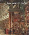 Renaissance to Rococo: Masterpieces from the Collection of the Wadsworth Atheneum Museum of Art - Eric Zafran, Ronda Kasl, Edgar Peters Bowron, Roman, Hilliard Goldfarb