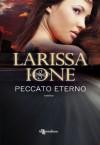Peccato eterno - Larissa Ione, Laura Liucci